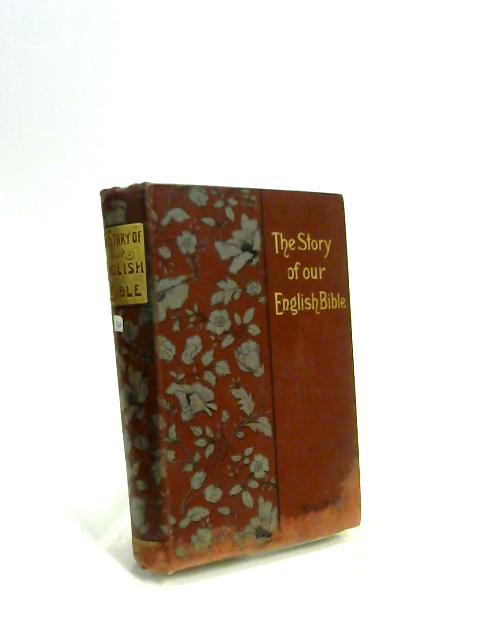 The Story of Our English Bible by Mrs Bayly