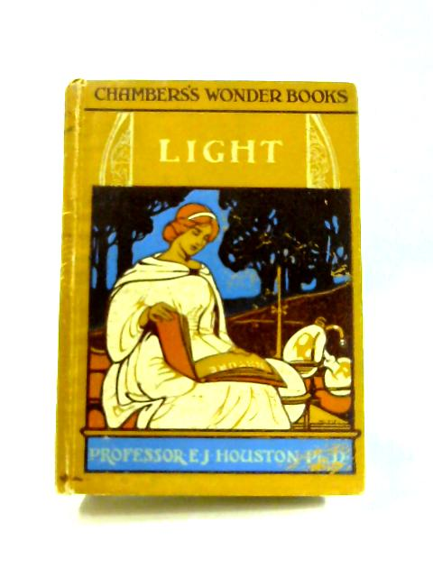 The Wonder Book of Light By Edwin J. Houston