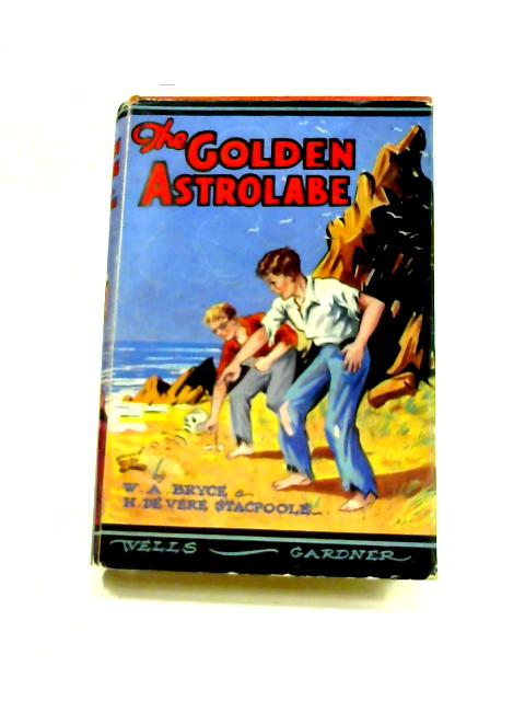 The Golden Astrolabe by Bryce and Stacpoole