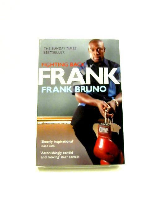 Frank: Fighting Back by Frank Bruno
