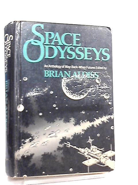 Space Odysseys, An Anthology of Way-Back-When Futures by Brian W. Aldiss