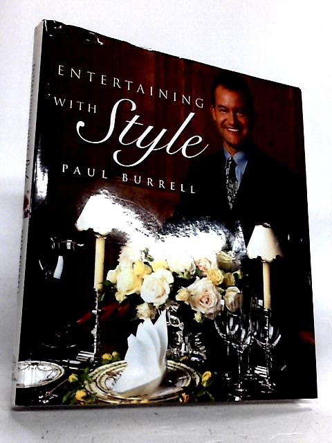 Entertaining with Style By Burrell, Paul