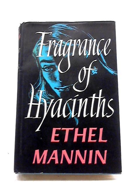 Fragrance of Hyacinths by E Mannin