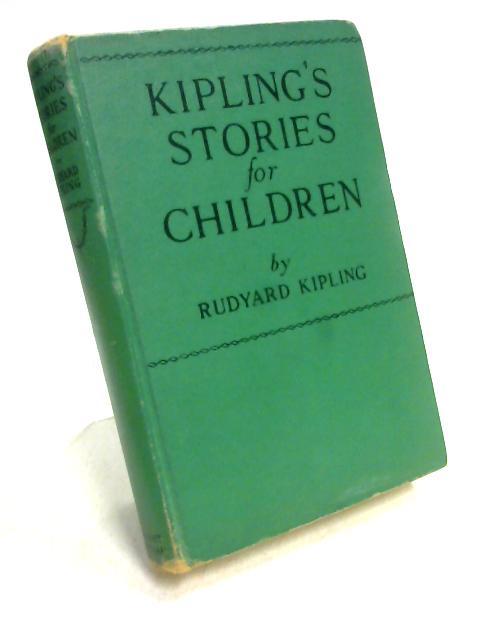 Kipling's Stories for Children by Rudyard Kipling