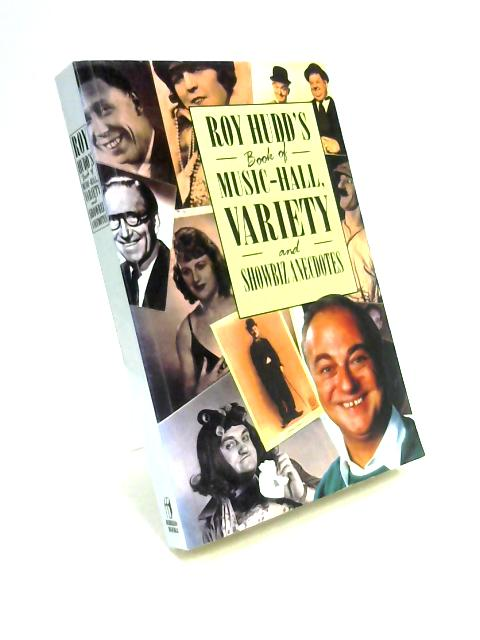 Roy Hudd's Book of Music-Hall, Variety and Showbiz Anecdotes by Roy Hudd