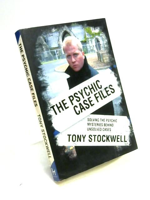 The Psychic Case Files by Tony Stockwell