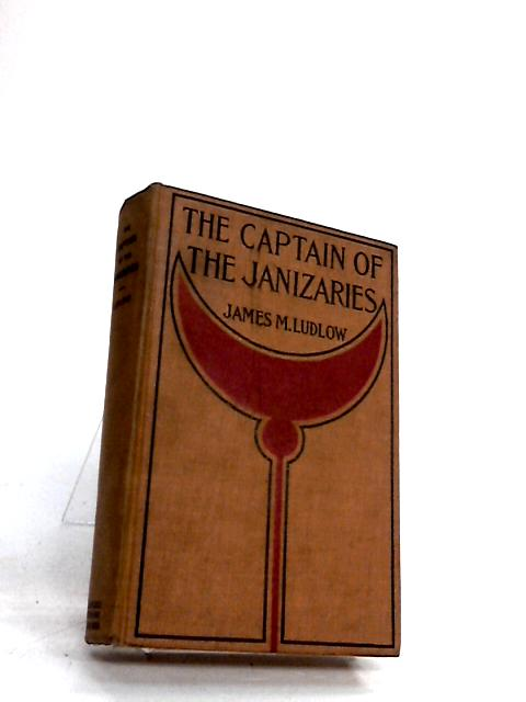 The Captain of the Janizaries by Ludlow