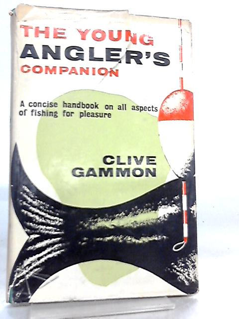 The Young Angler's Companion by Clive Gammon