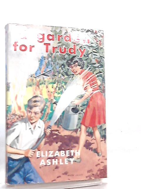 A Garden for Trudy by Elizabeth Ashley