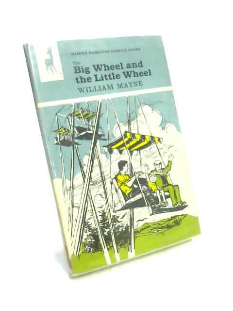 The Big Wheel and the Little Wheel by W. Mayne