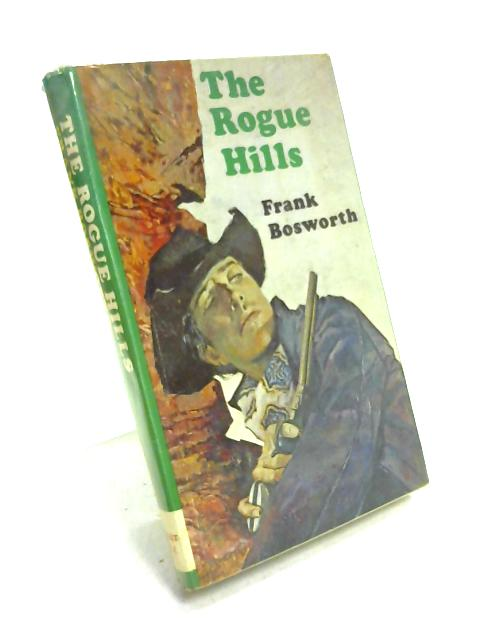 Rogue Hills by Frank Bosworth