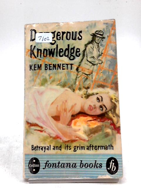 Dangerous Knowledge by Kem Bennett
