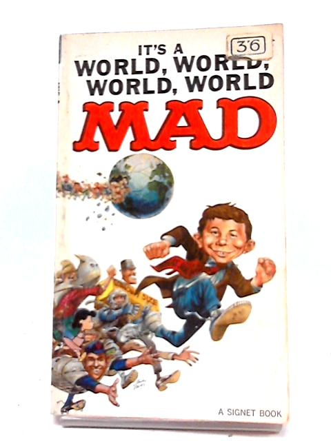 It's a World, World, World, World Mad By Feldstein