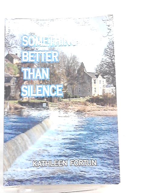 Something Better Than Silence by Fortun, Kathleen
