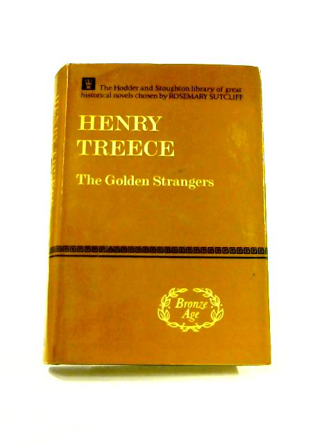The Golden Strangers by Henry Treece