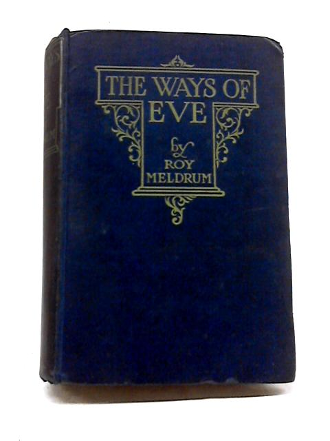 The Ways of Eve by Roy Meldrum
