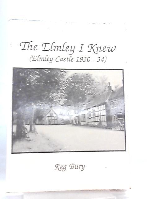 Elmley I Knew, Elmley Castle, 1930-34 by Reg Bury