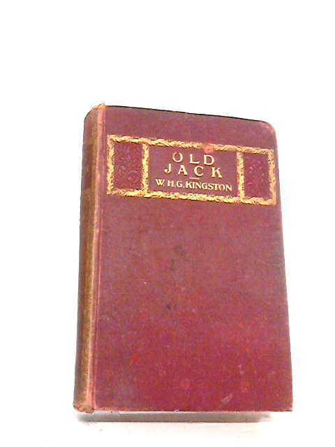 Old Jack: A Tale For Boys by Kingston, W. H. G.