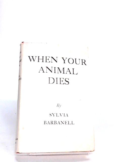 WHEN YOUR ANIMAL DIES by Barbanell, Sylvia