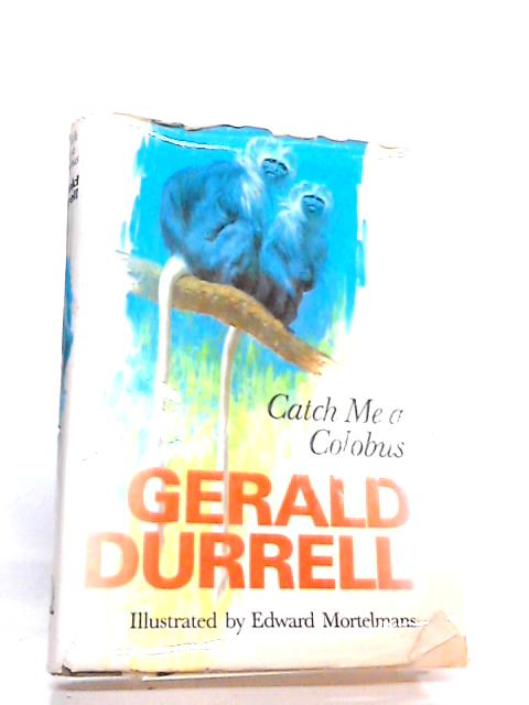 Catch Me a Colobus by Durrell, Gerald