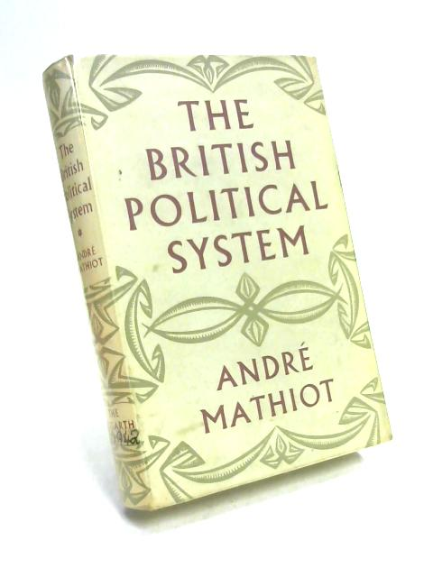 The British Political System by Andre Mathiot
