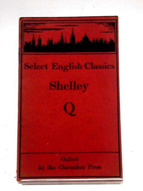 Select English Classics: Percy Bysshe Shelley by Quiller-Couch, A T