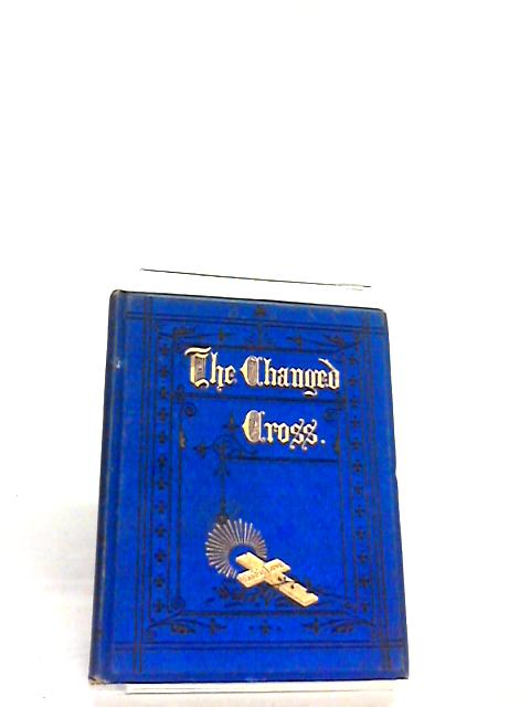 The Changed Cross by Mrs Charles Hobart