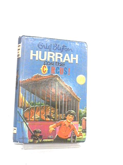 Hurrah for the Circus! by Blyton, Enid