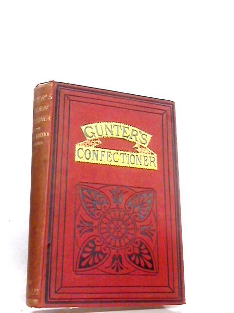 Gunter's Modern Confectioner By William Jeanes