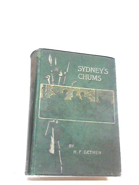 SYDNEY'S CHUMS by Gethen, H.F.