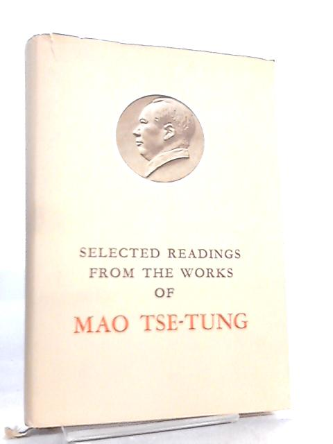 Selected Readings From The Works Of Mao Tse Tung by Mao Tse-Tung
