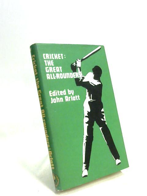 Cricket: The Great All-Rounders by John Arlott