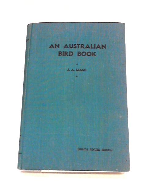 An Australian Bird Book by J.A. Leach