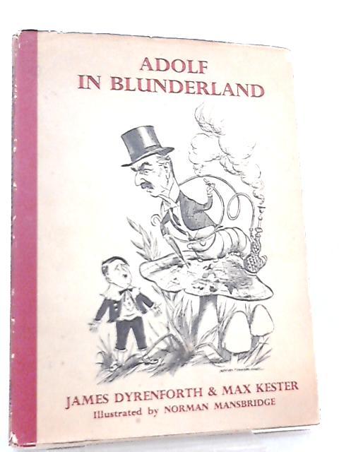 Adolf in Blunderland by James Dyrenforth & Max Kester
