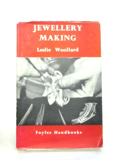 Jewellery Making (Foyles handbook series) by Leslie Woollard