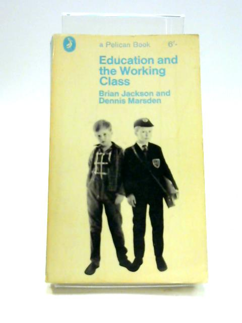 Education And The Working Classes by Dennis and Marsden