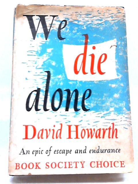 We Die Alone By David Howard