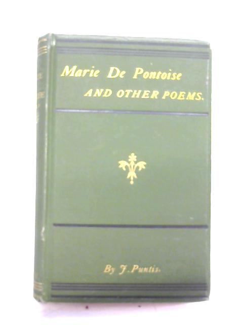 Marie de Pontoise and other poems by J. Puntis