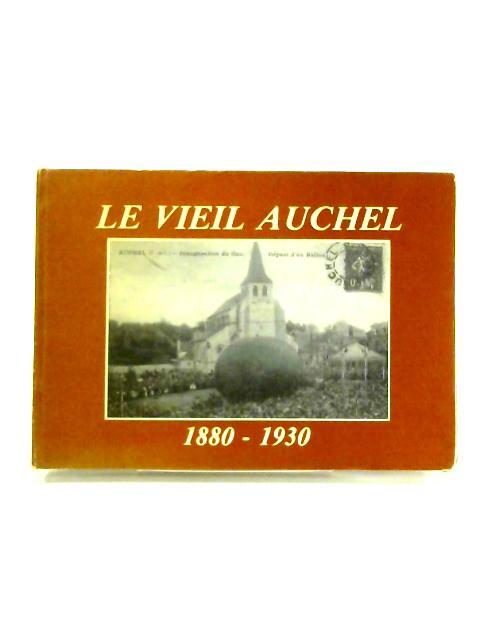 Le Vieil Auchel 1880- 1930 by Anon
