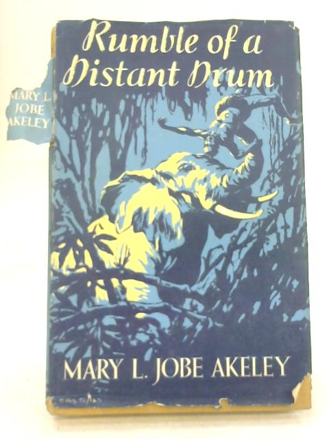 Rumble of a Distant Drum by Mary L Jobe Akeley