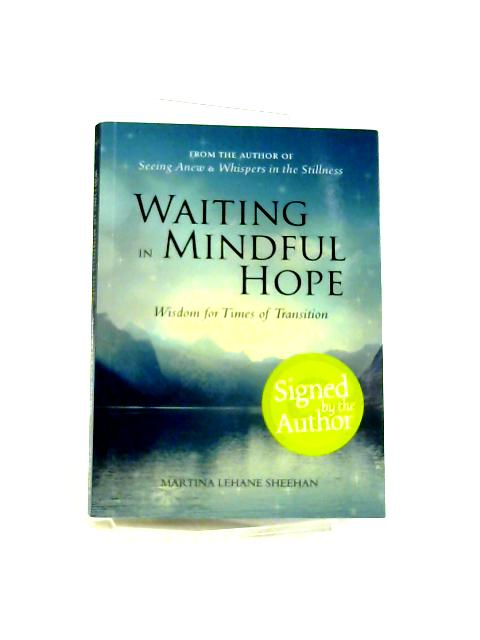 Waiting in Mindful Hope: Wisdom for Times of Transition By M.L. Sheehan