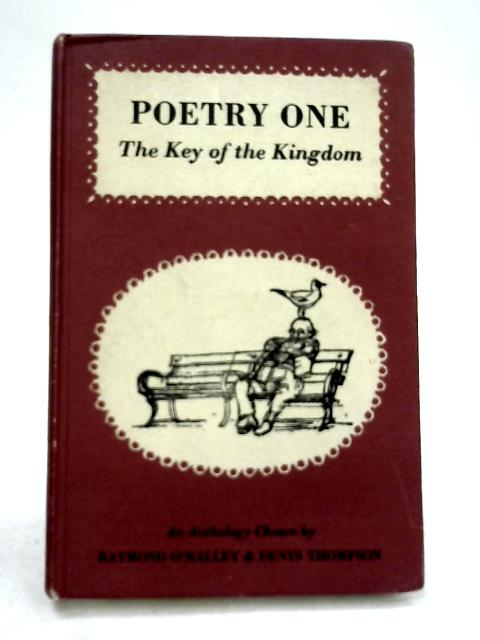 Poetry One: The Key of the Kingdom by Raymond O'Malley