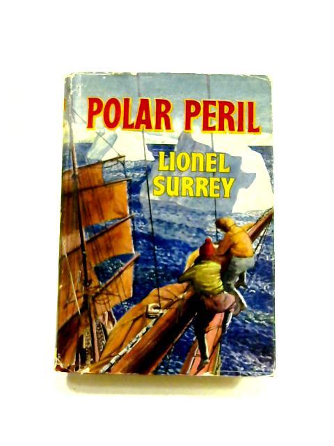 Polar Peril By Lionel Surrey