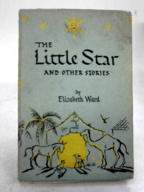 The Little Star and Other Stories by Elizabeth Ward