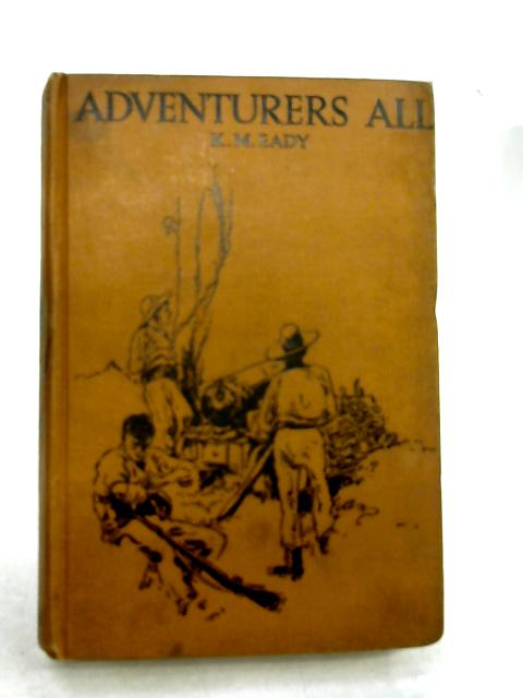 Adventurers All a tale of the Philippine Islands in war time by K. M. Eady
