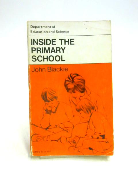 Inside the Primary School by John Blackie