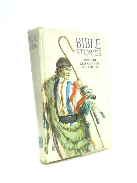 Bible Stories, From the Old and New Testaments by Huntley Brown