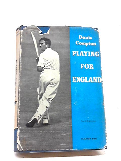 Playing for England by Denis Charles Scott Compton