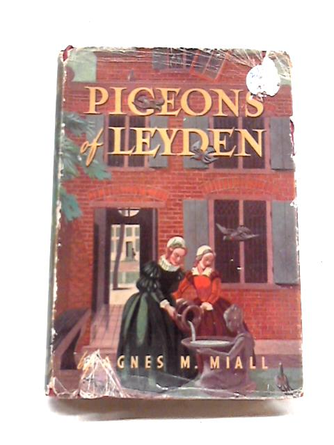 Pigeons of Leyden by Agnes Mackenzie Miall