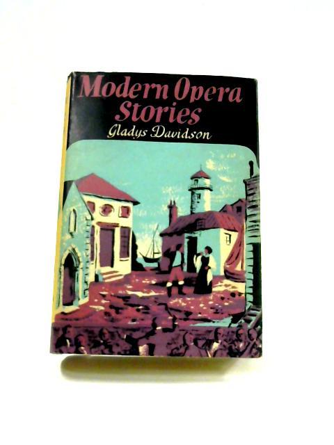 Modern Opera Stories By Gladys Davidson
